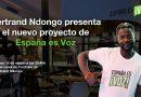Bertrand Ndongo presenta el nuevo proyecto de España es Voz